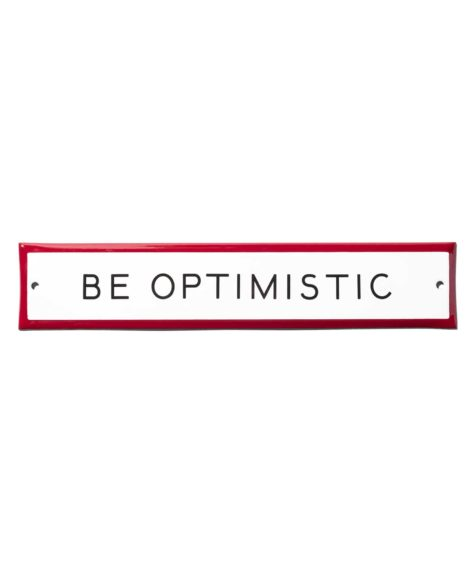 "BEST MADE / ""Be Optimistic"" Enamel Steel Sign"