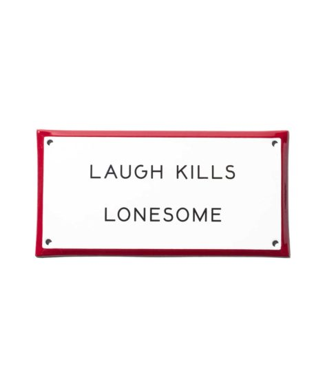 "BEST MADE / ""Laugh Kills Lonesome"" Enamel Steel Sign"