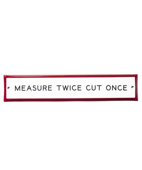 "BEST MADE / ""Measure Twice Cut Once""Enamel Steel Sign"