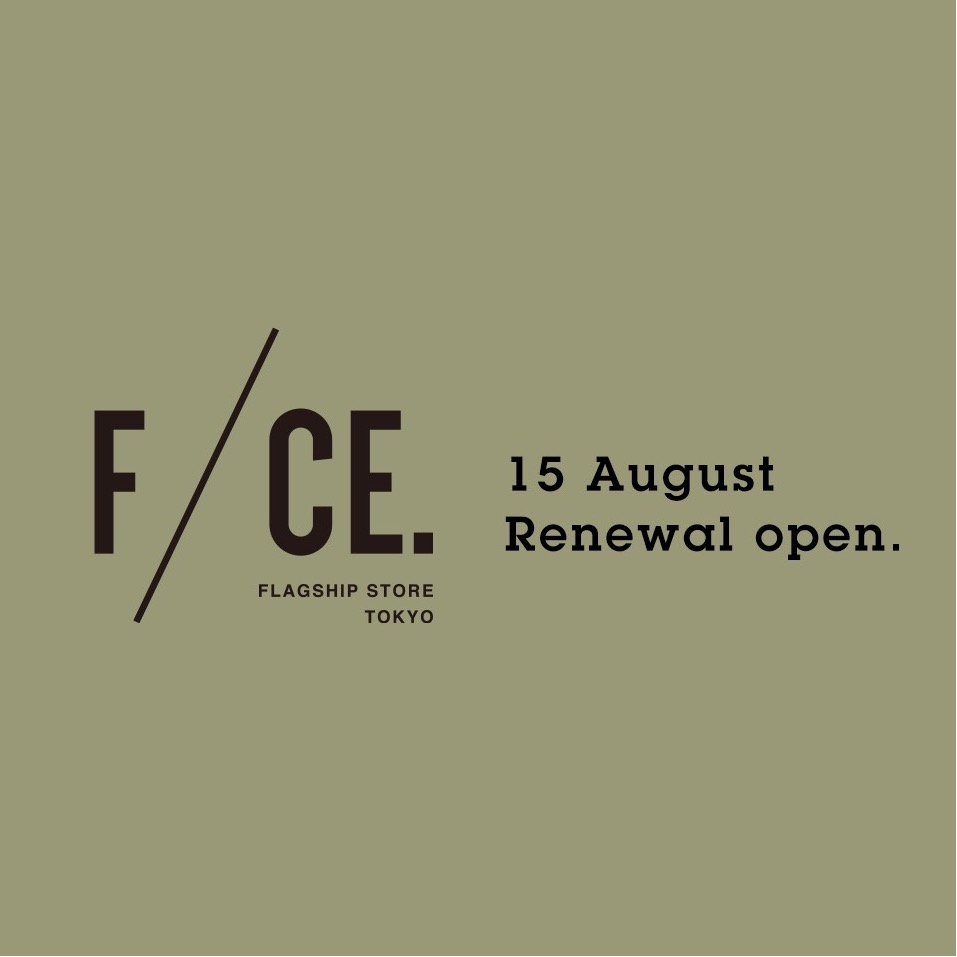 F/CE. Flagship Store Tokyo  Renewal Open !!!